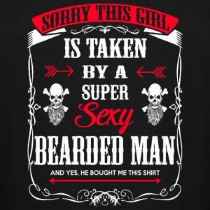 Beard - Beard Sorry This Girl Is Taken By A Supe - Men's Tall T-Shirt