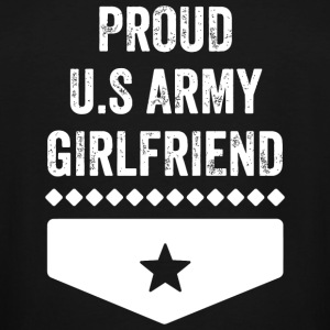 Army Girlfriend - Proud US Army Girlfriend - Men's Tall T-Shirt