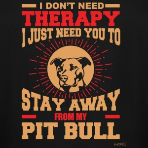 Pitbull - I don't need therapy you just need to - Men's Tall T-Shirt