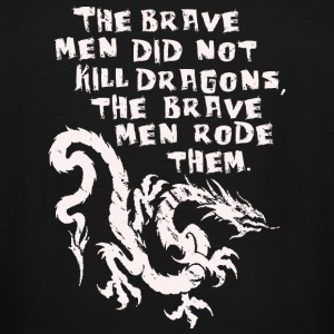 Dragon - The brave men did not kill dragons - Men's Tall T-Shirt