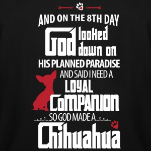 Chihuahua - And On The 8th Day God Looked Down O - Men's Tall T-Shirt