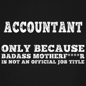 Accountant - accountant only because badaas moth - Men's Tall T-Shirt