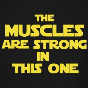 Star wars - The Muscles Are Strong In This One - Men's Tall T-Shirt
