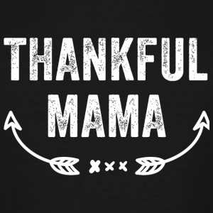 Mama - Thankful Mama - Men's Tall T-Shirt