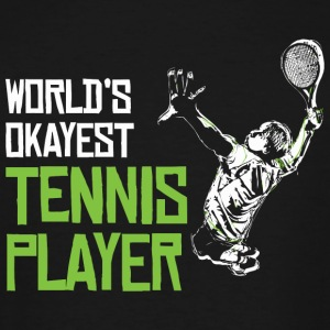 TENNIS - WORLD'S OKAYEST TENNIS PLAYER - Men's Tall T-Shirt