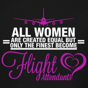 Flight attendant - ALL WOMEN ARE CREATED EQUAL B - Men's Tall T-Shirt