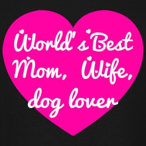 Dog lover - world's best mom wife dog lover - Men's Tall T-Shirt