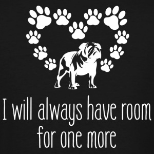 Bulldog - I Will Always Have Room For One More - - Men's Tall T-Shirt