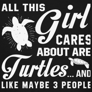 Turtle - All This Girl Care About Are Turtles T - Men's Tall T-Shirt
