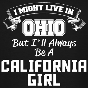 California - i might live in ohio but i'll alway - Men's Tall T-Shirt