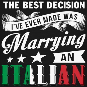 Italian - I've Ever Made Was Marrying An Italian - Men's Tall T-Shirt