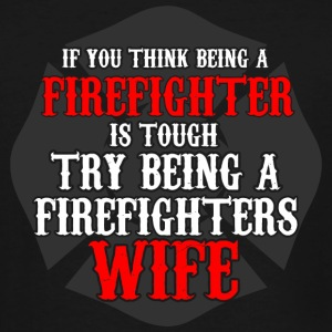 Firefighter - It's hard being a Fire Fighters Wi - Men's Tall T-Shirt
