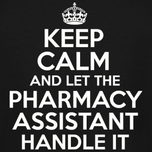PHARMACY ASSISTANT - Keep calm and let the PHARM - Men's Tall T-Shirt