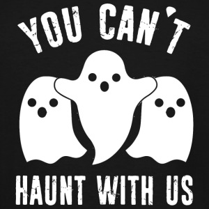 Halloween - You Can't Haunt With Us - Men's Tall T-Shirt
