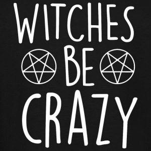 Witche - Witches Be Crazy - Men's Tall T-Shirt