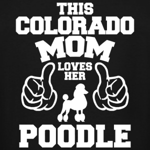 Poodle - this colorado mom loves her poodle - Men's Tall T-Shirt