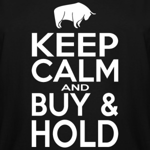 KEEP CALM AND BUY AND HOLD - Men's Tall T-Shirt
