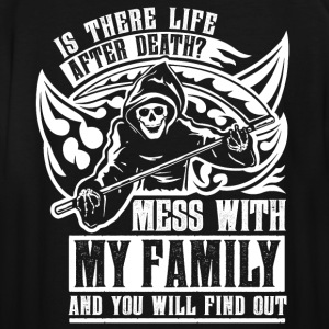 Is there life after death? Touch my family and... - Men's Tall T-Shirt