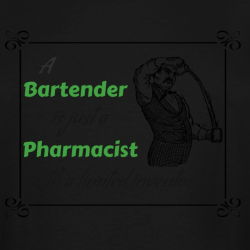 A Bartender is a Pharmacist with Limited Inventory - Men's Tall T-Shirt