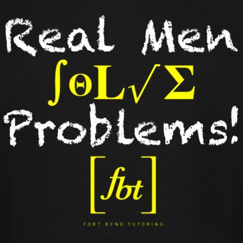 Real Men Solve Problems! [fbt] - Men's Tall T-Shirt