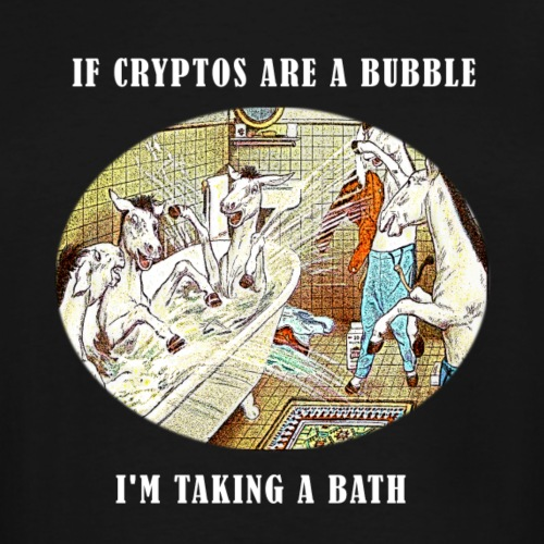 If Cryptos Are a Bubble, I'm Taking a Bath - Men's Tall T-Shirt