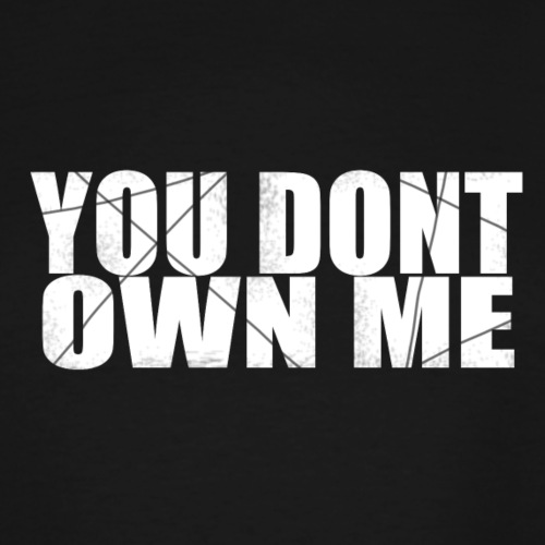 You don't own me white - Men's Tall T-Shirt