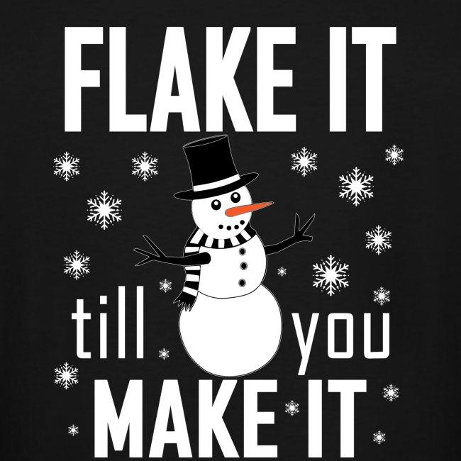 Flake It Till You Make Funny Snowman & Snowflakes