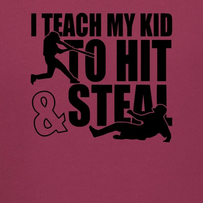 I Teach My Kid to Hit and Steal Baseball