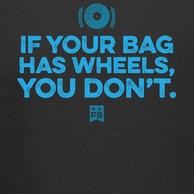Only your bag has wheels