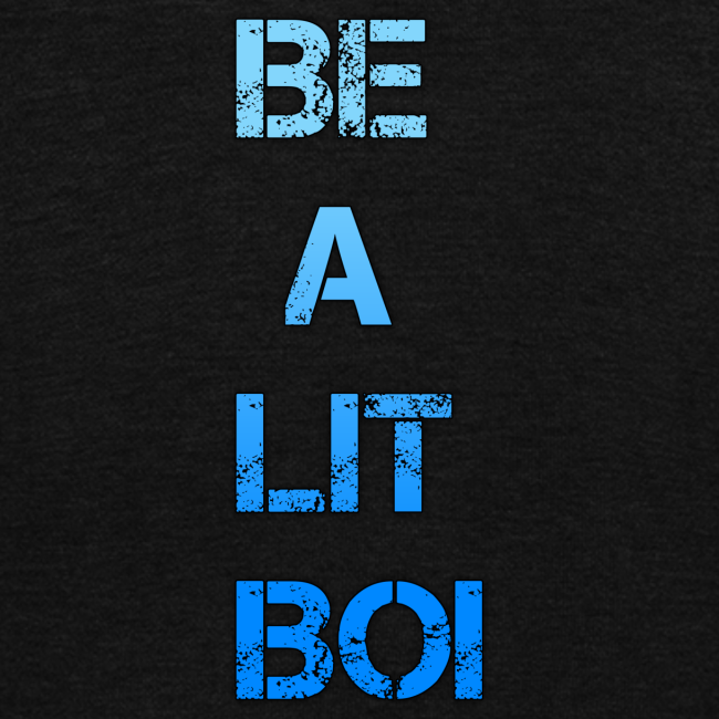 """BE A LIT BOI"" Special"