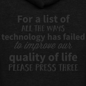 For a list of all the ways technology has failed t - Unisex Fleece Zip Hoodie by American Apparel