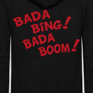 Bada Bing Bada Boom - Unisex Fleece Zip Hoodie by American Apparel
