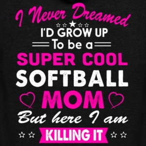 I'd Grow Up To Be A Super Cool Softball Mom Shirt - Unisex Fleece Zip Hoodie by American Apparel