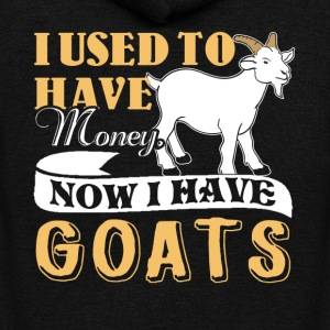 I Used Money Now I have Goats Shirt - Unisex Fleece Zip Hoodie by American Apparel