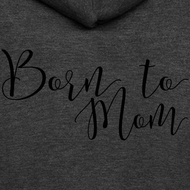 Born to Mom