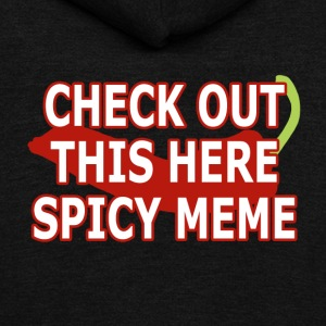 Check out this here SPICY meme - Unisex Fleece Zip Hoodie by American Apparel