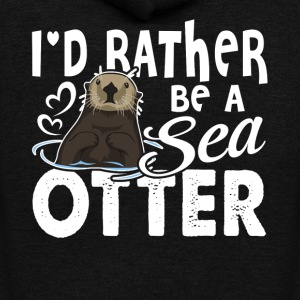 I'D RATHER BE A SEA OTTER SHIRT - Unisex Fleece Zip Hoodie by American Apparel