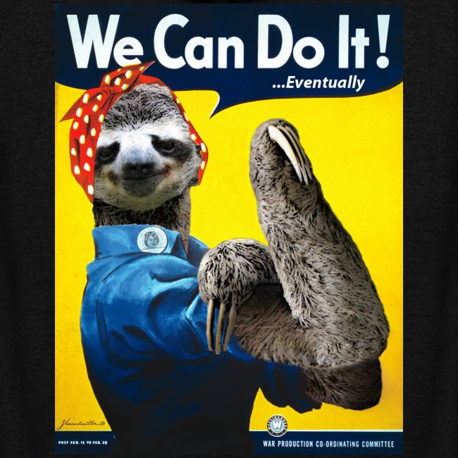 We Can Do It (...Eventually) Sloth