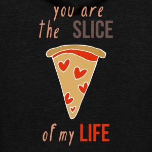 You Are The Slice Of My Life - Unisex Fleece Zip Hoodie by American Apparel