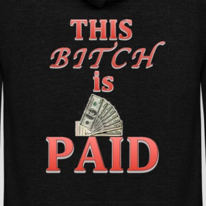 This Bitch is Paid - Unisex Fleece Zip Hoodie by American Apparel