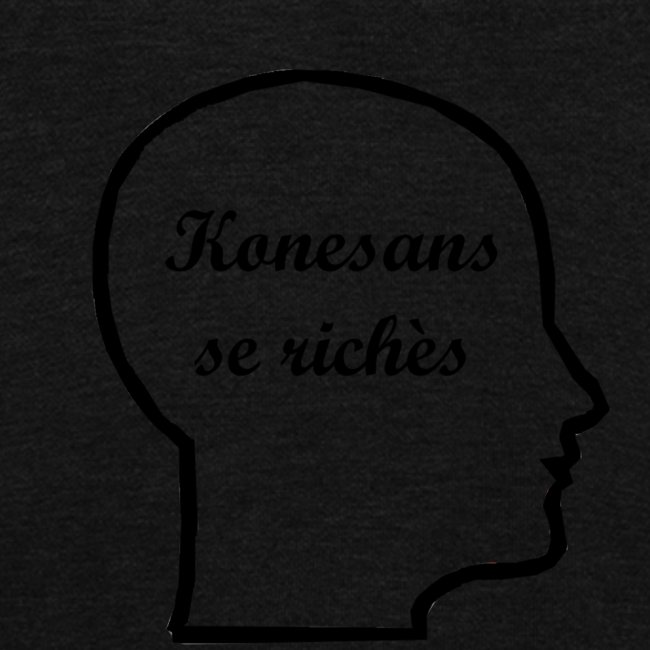 Konesans se richès - Knowledge is power