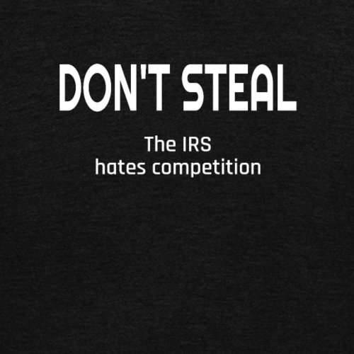 Don't Steal The IRS Hates Competition - Unisex Fleece Zip Hoodie