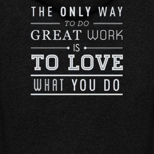 The only way to do great work is to love - Unisex Fleece Zip Hoodie by American Apparel