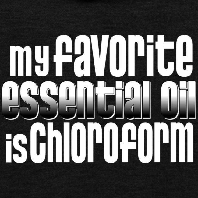 Chloroform - My Favorite Essential Oil