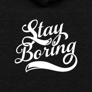 Stay Boring - Unisex Fleece Zip Hoodie by American Apparel