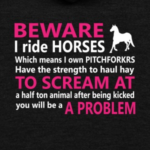Beware I Ride Horses Cute Graphic Tee Shirt - Unisex Fleece Zip Hoodie by American Apparel