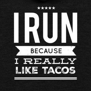 I run because I really like tacos - Unisex Fleece Zip Hoodie by American Apparel