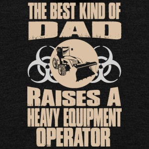 The Best Dad Raises Heavy Equipment Operator - Unisex Fleece Zip Hoodie by American Apparel