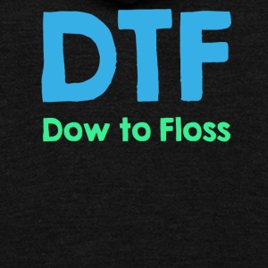 DTF Dow To Floss Funny Dentist Dental Hygienist - Unisex Fleece Zip Hoodie by American Apparel