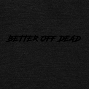 Better Off Dead - Unisex Fleece Zip Hoodie by American Apparel